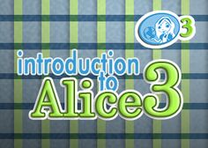 Introduction to Alice 3 - STEM Education