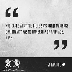 Christianity has no ownership of marriage.