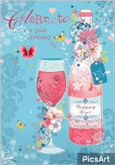 Happy Birthday - Celebrate Your Birthday - Birthday Wine - cocktail Birthday Blessings, Birthday Wishes Cards, Happy Birthday Messages, Happy Birthday Greetings, Birthday Posts, Birthday Love, Birthday Quotes, It's Your Birthday, Happy 17th Birthday