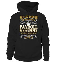 Payroll Bookkeeper - Skilled Enough  #birthday #november #shirt #gift #ideas #photo #image #gift #bookkeeper #librarian