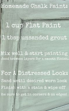 HOMEMADE CHALK PAINT  (another post says to mix the grout with 1 tbl water, mix then add to paint) 1st then