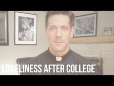 Loneliness After College - AscensionPresents: Father Mike Schmitz examines the loneliness and depression that often accompanies young adults after graduation. http://ascensionpresents.com/video/loneliness-after-college-facing-the-quarter-life-crisis/