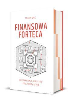 """KsiążkaMarcina Iwucia """"Finansowa Forteca. Jak inwestować skutecznie i mieć święty spokój""""to przewodnik, który przełoży zawiły świat inwestycji na język zrozumiały dla każdego człowieka. To esencja wiedzy, dzięki której w kilka godzin można stworzyć swój własny portfel, który zabezpieczy przyszłość naszej rodziny. Lorem Ipsum, Cover, Books, Rage, Libros, Book, Book Illustrations, Libri"""