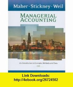 Managerial Accounting An Introduction to Concepts, Methods and Uses (9781111822231) Michael W. Maher, Clyde P. Stickney, Roman L. Weil , ISBN-10: 1111822239  , ISBN-13: 978-1111822231 ,  , tutorials , pdf , ebook , torrent , downloads , rapidshare , filesonic , hotfile , megaupload , fileserve
