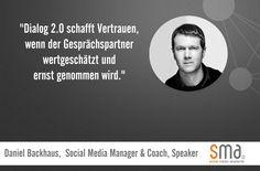 """""""Dialog 2.0 schafft Vertrauen, wenn der Gesprächspartner wertgeschätzt und ernst genommen wird."""" - Daniel Backhaus"""