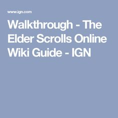 Walkthrough - The Elder Scrolls Online Wiki Guide - IGN