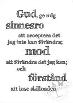 Sinnesrobönen - HojnaDesign Calm Quotes, Me Quotes, Bible Guide, Swedish Language, Favorite Words, Feeling Happy, True Words, Motivation Inspiration, Cool Words