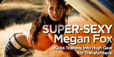 Bodybuilding.com - Super-Sexy Megan Fox Kicks Training Into High Gear For Transformers!