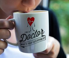 Doctor Mug I'm a Doctor. Whats Your