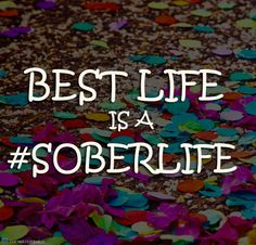 True for ME! I LOVE my sober life. <3