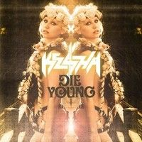Die Young by Ke$hа on SoundCloud