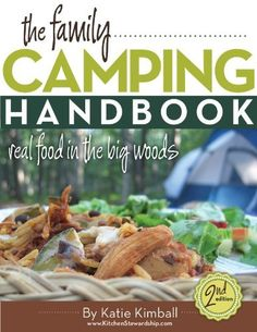 The Family Camping Handbook: Real Food in the Big Woods by Katie Kimball, http://www.amazon.com/dp/B00DI1CS26/ref=cm_sw_r_pi_dp_perisb0VPCDHT