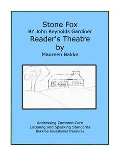 "Reader's Theatre  for Stone Fox written for fourth grade students. It can be used as choral readings, listening and speaking activity, or small group play. Created for students after reading the Story, ""Stone Fox,"" by John Reynolds Gardiner. This also could be for a GATE group to read and perform."