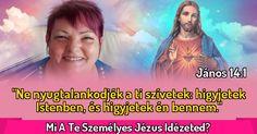 Mi A Te Személyes Jézus Idézeted?