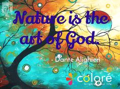 Nature is the art of God. #colore #art #natureandart     / - Dante Alighieri Follow us on Twitter https://twitter.com/ilovecolore Like us on Facebook https://www.facebook.com/ilovecolore