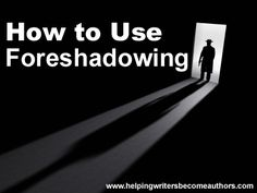 How to Use Foreshadowing - Helping Writers Become Authors