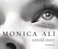 Untold Story written by Monica Ali performed by Emma Fielding and Nicholas Farrell on CD (Unabridged)