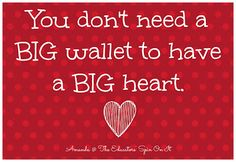 """The Educators' Spin On It: Parenting Children with Grateful Hearts and Generous Spirits; Gratitude Garage Sale. Quote, """"You don't need a BIG Wallet to have a BIG heart."""""""