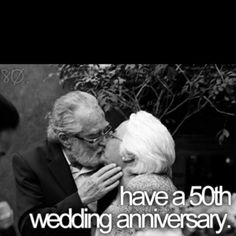 If God allows us both to live this long, I would love to grow old with my love.