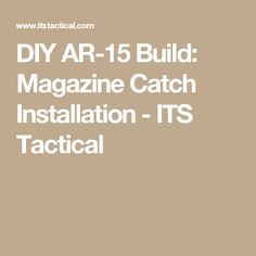 DIY AR-15 Build: Magazine Catch Installation - ITS Tactical