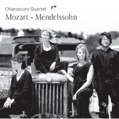 Mozart - Mendelssohn by Chiaroscuro Quartet