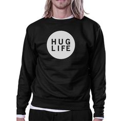 Hug Life Unisex Trendy Graphic Sweatshirt Simple Design Gifts
