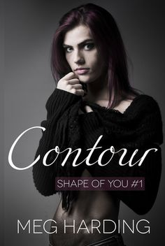 Release Blitz: Contour by Meg Harding Books To Read, My Books, Realistic Fiction, Shape Of You, Fire Heart, Great Love, Great Books, Book 1, Contour