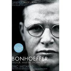 Bonhoeffer: Pastor, Martyr, Prophet, Spy. By Eric Metaxas