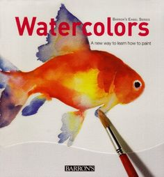 Watercolors: A New Way to Learn How to Paint (Barron's Easel Series)