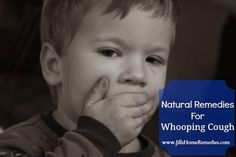 Jill's Home Remedies: Natural Remedies for Whooping Cough