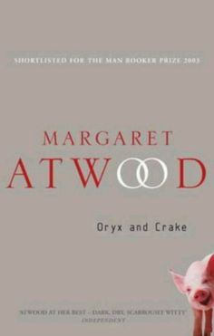 Book #4 - Oryx and Crake - Margaret Atwood