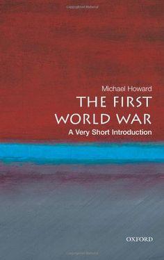 Bestseller Books Online The First World War: A Very Short Introduction (Very Short Introductions) Michael Howard $7.76