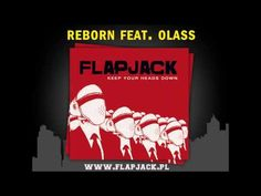 "Flapjack - Reborn feat. Olass (z płyty ""Keep Your Heads Down"")"