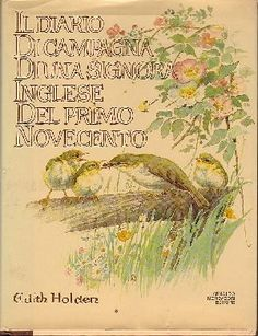 Compagnia del Giardinaggio: Diario di Campagna di una Signora Inglese del Primo Novecento, di Edith Holden
