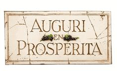 ~ Wishing you good wishes and prosperity ~ Italian wall plaque
