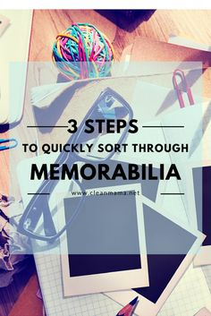 Dreading going through all that memorabilia? Implement these action steps to make it easier.