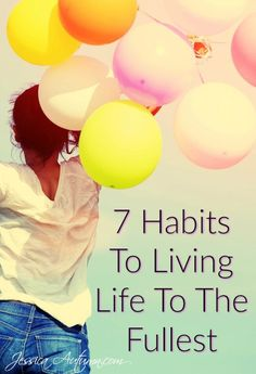 7 Habits To Living Life To The Fullest.  This is one of the best self improvement articles that I have come across! I think we could all benefit from forming better habits and this is a great list of them.