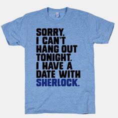 """If it doesn't have to do with Sherlock, Doctor Who, or food, then I don't care"" T-shirt"