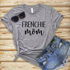 c8ef32c3 French Bulldog, Frenchie, Dog Mom Shirt, Dog Tee, Birthday Gift, Gift Women,  Personalized, Custom, Best Friend Gift, Gifts for mom, mama