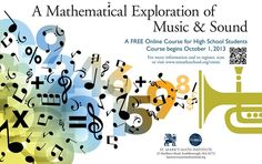 A Mathematical Exploration of Music  This course explores the fundamental connections between mathematics and music. Students will have th...