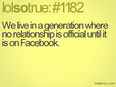 if your a TEEN... or if you post how much you LOVE someone