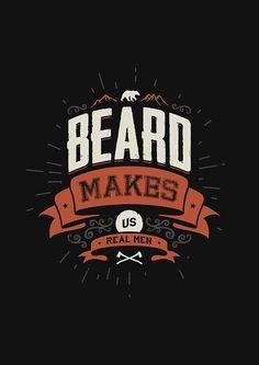 Beard Makes Us Real Men