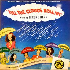 """Motion picture soundtrack, """"'Till the Clouds Roll By,"""" 10"""" record album, featuring Judy Garland and Lena Horne, among others. Judy Garland sings """"Look for the Silver Lining"""" and """"Who?""""; Lena Horne sings """"Can't Help Lovin' Dat Man."""" 10"""" record released in 1950 by MGM Records, initially released on 78 rpm format in 1946."""