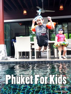 Phuket For Kids : Top 12 activities for kids