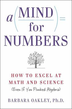 A Mind for Numbers: Interview with Barbara Oakley http://geekmom.com/2014/05/a-mind-for-numbers/