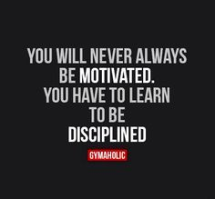 Dedication and passion, are more important than motivation. They come from within.