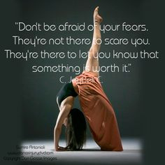 Don't be afraid of your fears.  www.danceinjurydvd.com