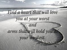 Find A Heart That Will Love You At Your Worst And Happiness Will Follow You