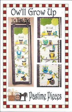 """""""Ow'll Grow Up"""" growth chart patterns and kits available from Pastime Pieces. Check your child's height against branches of cute little owls. Personalize for that added touch. Growth Charts, Gender Neutral, Branches, Your Child, Owls, Growing Up, Pattern Design, Touch, Kit"""