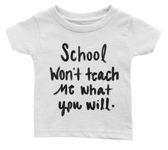 School won't teach me Infant Tee   solepurposethreads.myshopify.com/